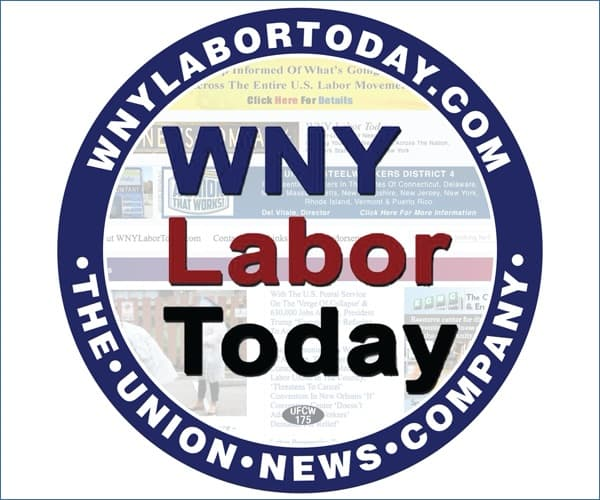 WNY Labor Today - Bringing you labor news from across Western New York, New York State, and the nation