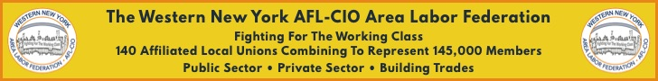 The Western New York AFL-CIO Area Labor Federation - Fighting For The Working Class, 140 Affiliated Local Unions Combining To Represent 145,000 Members - Public Sector, Private Sector, and Building Trades