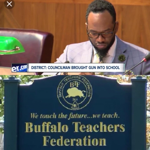 """In Order To Send A Clear Message,"" The Buffalo Teachers Federation Supports A School Board Resolution That Suspends & Bars A City Councilman From The City's Public Schools After He Carried A Loaded Weapon Into A School Building"