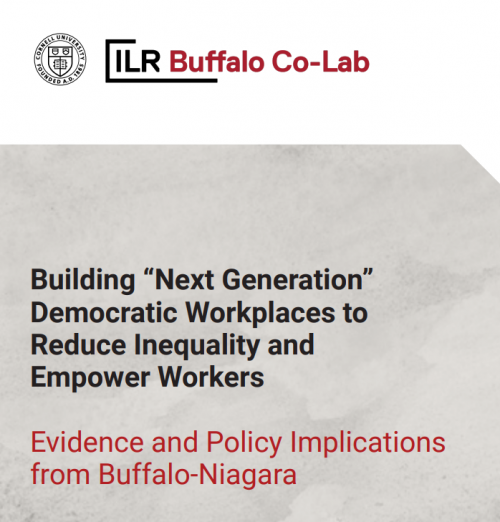 New Cornell Industrial & Labor Relations Buffalo Co-Lab Report Outlines Policies For 'The Next Generation Of Work'